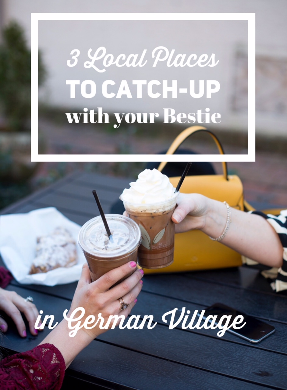 3 Local Places to Catch-up with Your Bestie in German Village
