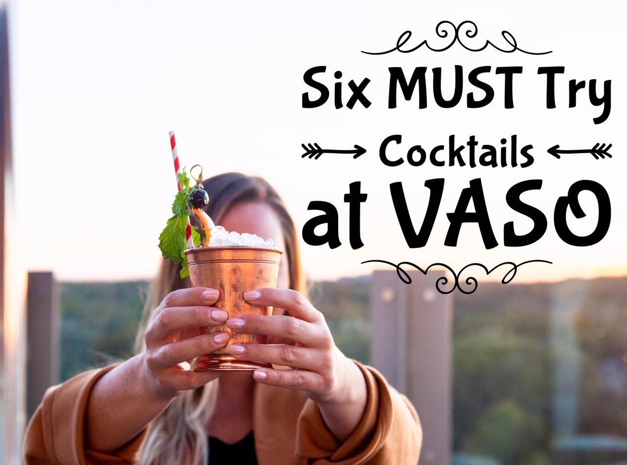 Six Must Try Cocktails at VASO